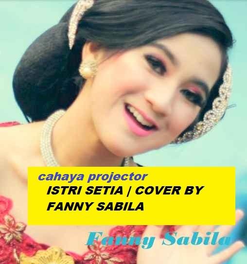 Cahaya Projector Pileuleuyan-Lirik-Fanny-Sabila ISTRI SETIA | COVER BY FANNY SABILA Hiburan Uncategorised Uncategorized